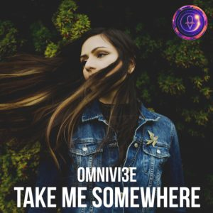 Take Me Somewhere by Omnivi3e feat. Azadeh