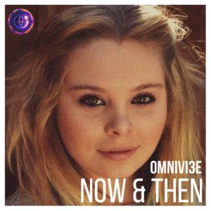 Now & Then by Omnivi3e feat. Rosie