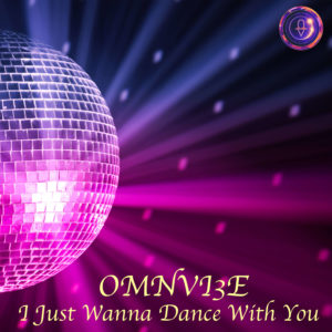 I Just Wanna Dance With You by Omnivi3e feat. T Jae Cole